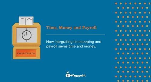 Time, money and payroll — Integrating timekeeping and payroll