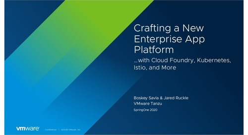 Crafting a New Enterprise App Platform with Cloud Foundry, Kubernetes, Istio, and More