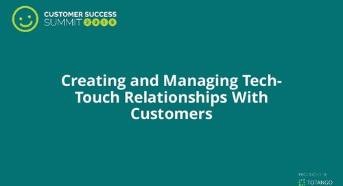 Creating and Managing Tech-Touch Relationships with Customers