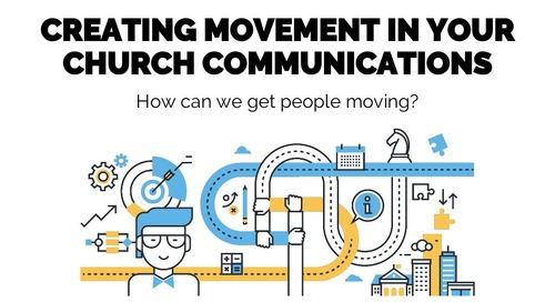Creating Movement in Your Church Communications   Session 5 - Church Online Communications Comprehensive
