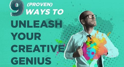9 (Proven) Ways To Unleash Your Creative Genius
