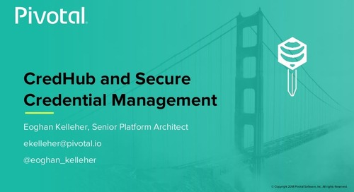 Secure Credential Management with CredHub - Eoghan Kelleher