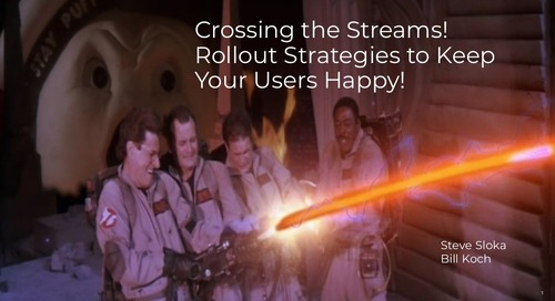 Crossing the Streams! Rollout Strategies to Keep Your Users Happy!