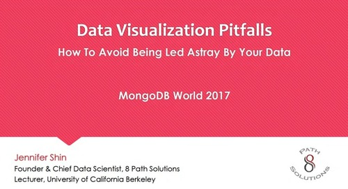 How to Avoid Common Data Visualization Pitfalls and Being Led Astray by Your Data