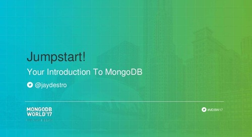 Jumpstart: Your Introduction to MongoDB