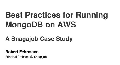 Best Practices for Running MongoDB on AWS: A Snagajob Case Study