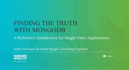 Find the Truth with MongoDB: A Reference Architecture for Single-View Applications