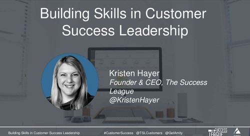 Building Skills in Customer Success Leadership Webinar Slides