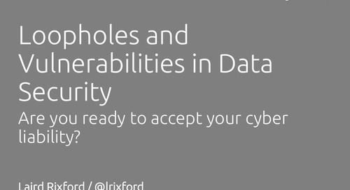 Cyberliability, Loopholes and Vulnerabilities in Data Security - Laird Rixford, ITC