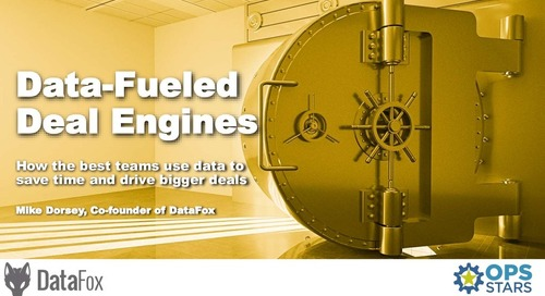 Data-Fueled Deal Engines: How the Best Revenue Teams Use Data to Save Time and Drive Bigger Deals