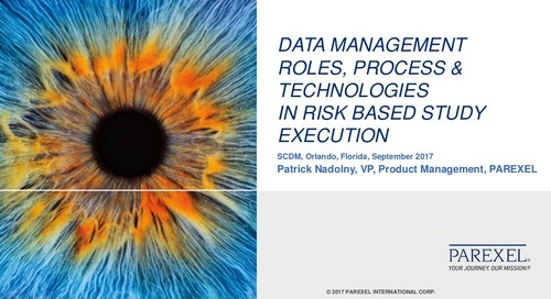 Data Management Roles, Process and Technologies In Risk Based Study Execution