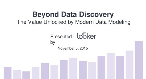 Beyond Data Discovery: The Value Unlocked by Modern Data Modeling