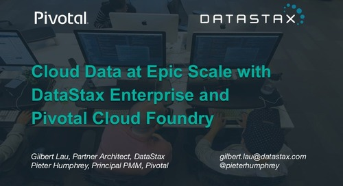 Cloud Data at epic scale with DataStax Enterprise and Pivotal Cloud Foundry