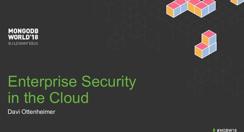 MongoDB World 2018: Enterprise Cloud Security