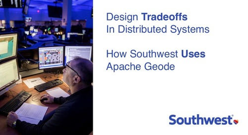 Design Tradeoffs in Distributed Systems- How Southwest Airlines Uses Geode
