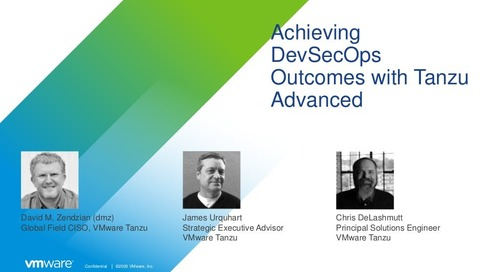 Achieving DevSecOps Outcomes with Tanzu Advanced- March 22, 2021