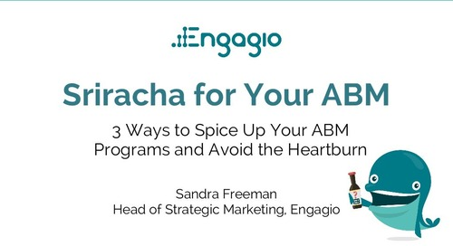 Sriracha for ABM: 3 Ways to Spice Up Your ABM Initiatives & Skip the Heartburn