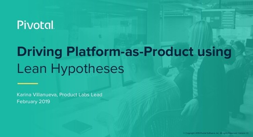 Driving Platform-as-Product Using Lean Hypothesis - Karina Villaneuva