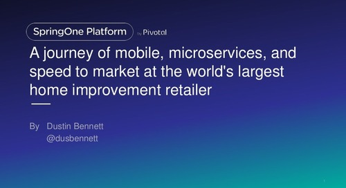 A journey of mobile, microservices, and speed to market at the world's largest home improvement retailer