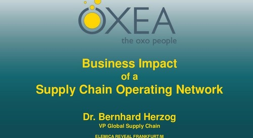 "reveal2014 EU Dr. Bernhard Herzog, Oxea GmbH – ""Business Impact of a Supply Chain Operating Network"""