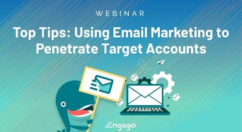 [Webinar] Top Tips: Using Email Marketing to Penetrate Target Accounts | Slides