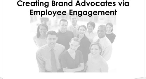 Creating Brand Advocates via Employee Engagement
