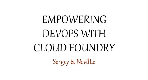 Empowering DevOps with Cloud Foundry