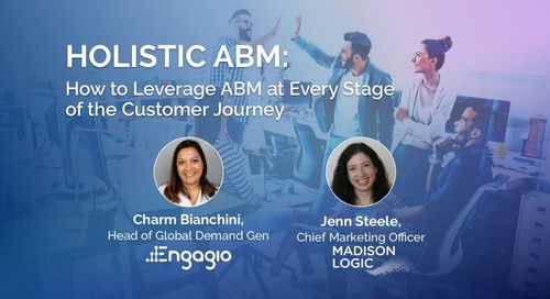 Holistic ABM: How to Leverage ABM at Every Stage of the Customer Journey Slides
