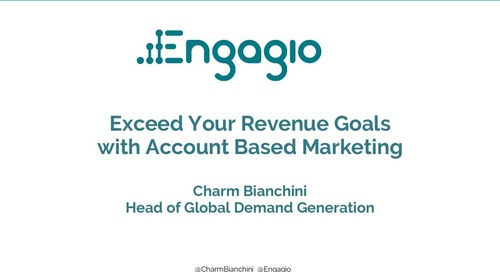 Exceed Your Revenue Goals with Account Based Marketing     Engagio