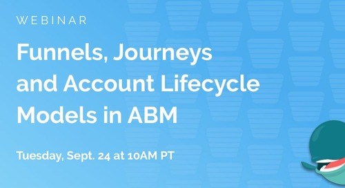 Funnels, Journeys & Account Lifecycle Models in ABM