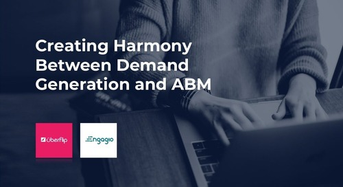 [Webinar] Creating Harmony Between Demand Generation and ABM