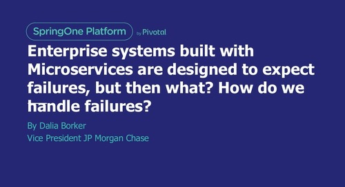 Enterprise Systems Built With Microservices are Designed to Expect Failures, But Then What? How Do We Handle Failures?