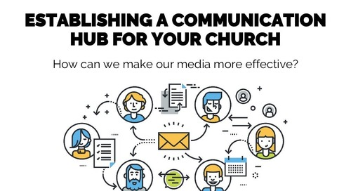 Establishing a Communication Hub for Your Church | Session 10 - Church Online Communications Comprehensive