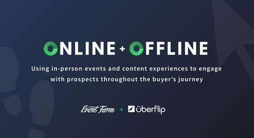 Online + Offline: Using in-person events and content experiences to engage with prospects throughout the buyer's journey