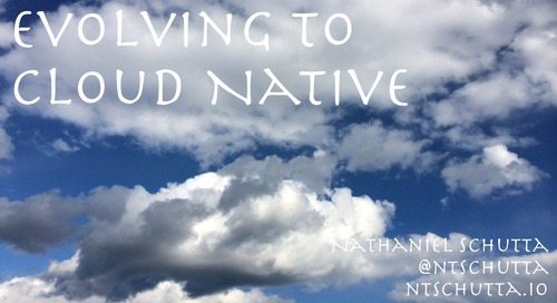 Evolving to Cloud-Native - Nate Schutta 1/2