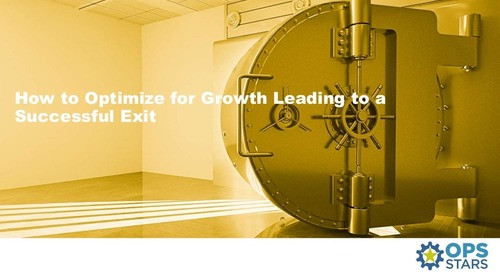 How to Optimize for Growth Leading to a Successful Exit: It's every entrepreneur's dream to build, grow their business leading to a successf