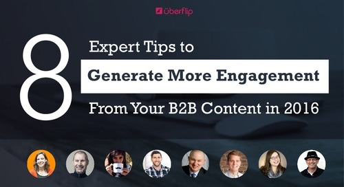 8 Expert Tips to Generate More Engagement From Your B2B Content in 2016