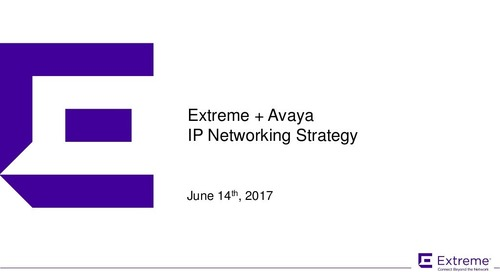 Extreme Networks and Avaya IP Networking Strategy