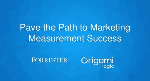 Pave the Path to Marketing Success: Forrester + Origami Logic