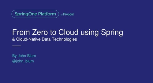 From Zero to Cloud using Spring with Cloud-Native Data Technologies - John Blum