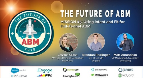 [Future of ABM Webinar Series] Mission 5: Using Intent and Fit for Full-Funnel ABM
