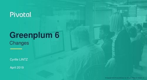 Greenplum 6 Changes