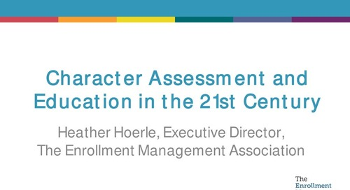 Character Assessment and Education in the 21st Century