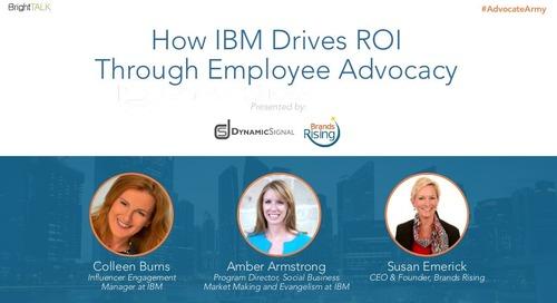 How IBM Drives ROI Through Employee Advocacy