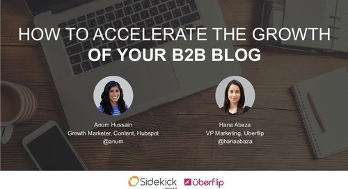 How to Accelerate the Growth of Your B2B Blog