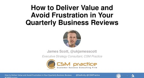 How to Deliver Value and Avoid Frustration in Your Quarterly Business Reviews Webinar Slides