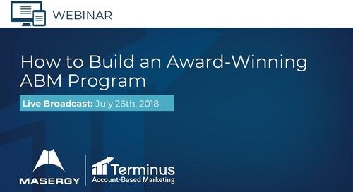[Webinar Slides] How to Build an Award-Winning ABM Program
