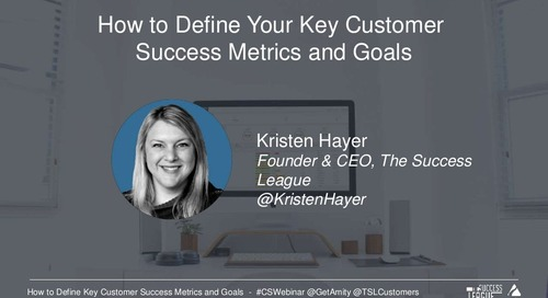How to Define Your Key Customer Success Metrics And Goals Webinar Slides