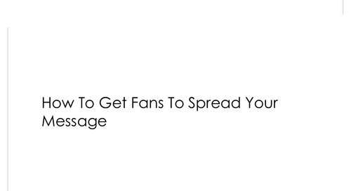 How to Get Fans to Spread Your Message
