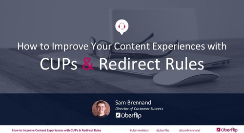 How to Improve Your Content Experience With CUPs and Redirect Rules